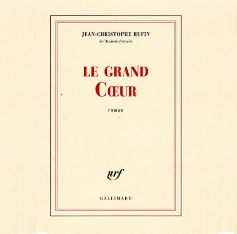 cover-rufin-le-grand-coeur-gallimard